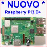 NUOVO Raspberry Pi 3 B+ a 1,4 GHz – Wi-Fi a 2,4 e 5 GHZ