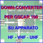 OSCAR 100 – DOWN-CONVERTER – COME ASCOLTARLO DIRETTAMENTE SULL'APPARATO RTX