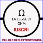 PILLOLE DI ELETTROTECNICA – LA LEGGE DI OHM